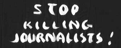 Stop killing journalists!